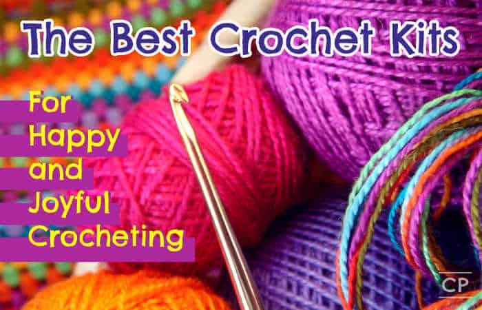 The Best Crochet Kits For Happy and Joyful Crocheting