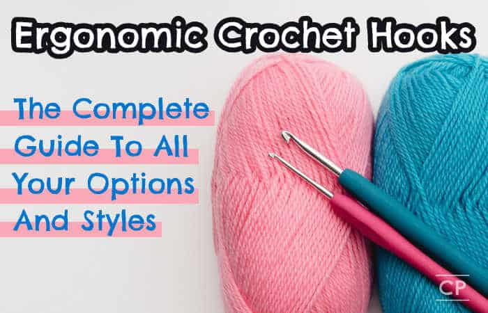 Ergonomic Crochet Hooks keep you doing what you love for longer