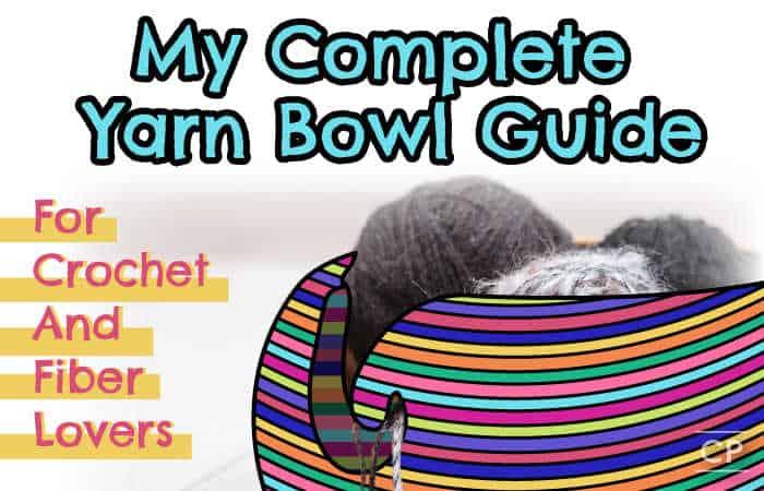 Yarn Bowl Guide For Crochet