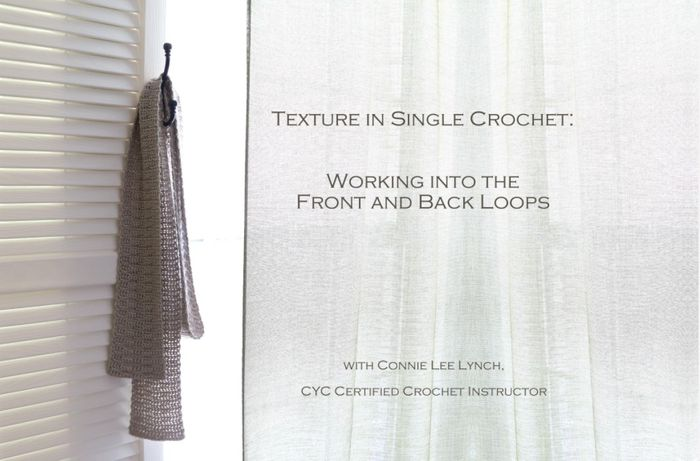 Texture in Single Crochet: Working into the Front and Back Loops By Connie Lee Lynch - Skill Share