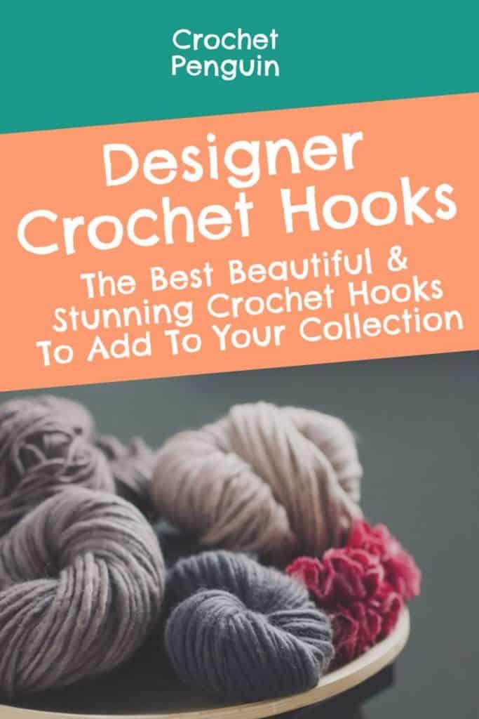 Designer Crochet Hooks Pin
